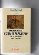 Jean Bothorel. Bernard Grasset Vie Et Passions D'un éditeur. - Histoire