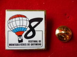 PIN'S MONTGOLFIERE  8 ° FESTIVAL DE GATINEAU - Airships