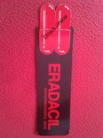 SPAIN. MARCAPÁGINAS BOOKMARK BOOK MARK PUNTO DE LIBRO LECTURA ERADACIL MEDICAMENTO. TROQUELADO. MEDICINE MÉDICAMENT VER - Bookmarks