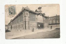 Cp , 55 , SAINT MIHIEL ,  Le Marché Couvert ,  Voyagée 1908 - Saint Mihiel