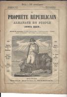 5 JOURNAUX De1848 / 49 : Le Prophète Républicain ( Napoléon ), L'Apôtre Du Peuple ( 2 N° ), La Lanterne , L'Union Social - Journaux - Quotidiens
