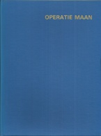OPERATIE MAAN - Drs. CHRIET TITULAER - 1969 ( Een Verslag In Woord En Beeld Van De Ruimtevaart Tem Landing Op De Maan) - Histoire