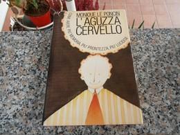 L'aguzza Cervello - Monique Le Poncin - Livres, BD, Revues