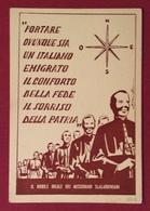 """MISSIONARI SCALABRINIANI """" Portate Ovunque Sia Un Italioano Emigrato Conforto Della Fede  Sorriso Della Patria """" - Cartoline"""
