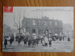 LE CHAMBON FEUGEROLLES : L'HOTEL DE VILLE INCENDIE DANS LA NUIT DU 24 AVRIL 1910 - Le Chambon Feugerolles