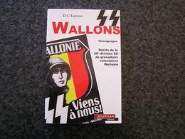 SS WALLONS L' Histoire De La 28 ème Division SS Grenadiers Volontaires Wallonie Guerre 40 45 Belgique Collaboration - Guerra 1939-45