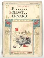 Livre De Paul Acker : Le Soldat Bernard , éditions Fayard, 1909 - Livres, BD, Revues