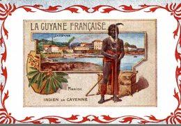 CHROMO  LA GUYANNE FRANCAISE CAYENNE MANIOC  INDIEN DE CAYENNE - Kaufmanns- Und Zigarettenbilder