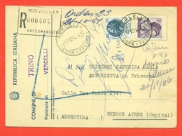 STORIA POSTALE PER L'ESTERO-CARTOLINA ELETTORALE RACCOMANDATA-DA TRINO PER L'ARGENTINA-SIRACUSANA-MICHELANGIOLESCA - 6. 1946-.. Repubblica