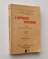 L'apprenti Menuisier / Jean Fourquet ; A. Lemesle. - 6e éd. - Paris : Léon Eyrolle, S.d.  [c.1935] - Bricolage / Técnico