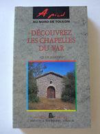Alexis Lucchesi - Découvrez Les Chapelles Du Var - Provence - Alpes-du-Sud