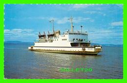 BATEAUX, SHIPS - TRAVERSIER, LE TRANS ST-LAURENT - ENTRE RIVIÈRE-DU-LOUP & ST-SIMÉON - - Ferries