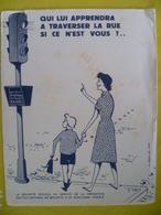 Buvard  Qui Lui Apprendra A Traverser La Rue Si Ce N'est Pas Vous - Blotters