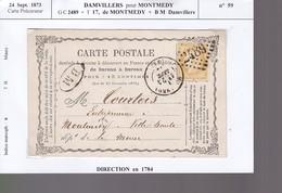 Carte Précurseur  Sept 1873 Damvillers Pour Montmedy G C 2489 + T 17 + B M Damvillers  Cérés  N° 59   Indice Marcoph 6 - Marcophilie (Lettres)