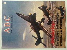 Fascículo Blitzkrieg La Guerra Relámpago Triunfa En Polonia. ABC La II Guerra Mundial. Nº 3. 1989 - Espagnol