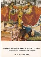 6EME SALON DU VIEUX PAPIER DE COLLECTION/CHARTREUSE  DE VILLENEUVE LES AVIGNON 26 ET  27 AVRIL 1986 (dil419) - Collector Fairs & Bourses