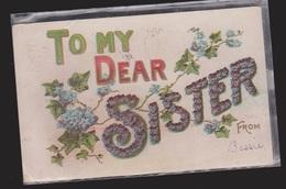 General Greetings - To My Dear Sister Flowers - Used 1908 - Embossed - Greetings From...