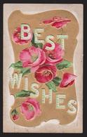 General Greetings - Best Wishes Flowers - Used 1910 - Embossed - Greetings From...