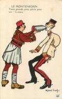 MONTENEGRO LE MONTENEGRIN TIENS PRENDS CETTE PILLULE POUR TON CATTARO ILLUSTRATEUR 1914 SERVICE MILITAIRE - Montenegro