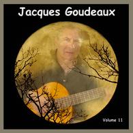 JACQUES GOUDEAUX : VOLUME 11 - ALBUM CD DE 12 TITRES - - Autres - Musique Française