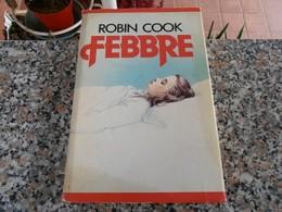 Febbre - Robin Cook - Libri, Riviste, Fumetti