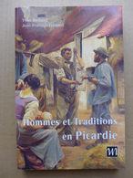 Yvan Brohard, Jean-François Lebland - Hommes Et Traditions En Picardie - Picardie - Nord-Pas-de-Calais