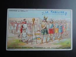 Chromo La KABILINE. Didactique 1890-1900. Histoire Greco-Romaine. BRENNUS Gd Chef Gaulois Devant Rome. VAE VICTIS - Unclassified