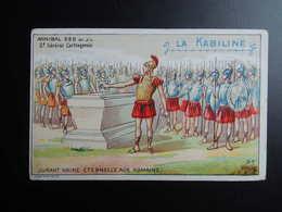 Chromo La KABILINE.Didactique 1890-1900. Histoire Greco-Romaine.ANNIBAL Général Carthagenois.Haine éternelle Aux Romains - Unclassified