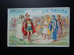 Chromo La KABILINE. Didactique1890-1900. Histoire Greco-Romaine. POMPEE. Grand Capitaine. Consul Romain. - Unclassified
