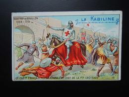 Chromo La KABILINE. Didactique 1890-1900. Histoire De France.GODEFROY De BOUILLON. Roi De Jerusalem.1ère Croisade - Unclassified