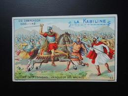 Chromo La KABILINE.  Didactique 1890-1900. Histoire De France. CID CAMPEADOR. Capitaine Espagnol. Vainqueur Des Maures - Unclassified
