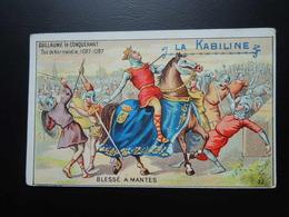Chromo La KABILINE. Didactique 1890-1900. Histoire De France. GUILLAUME Le CONQUERANT. Blessé à MANTES - Unclassified