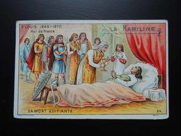 Chromo La KABILINE. Didactique 1890-1900. Histoire De France. Saint LOUIS. Roi De France. Sa Mort édifiante. - Unclassified