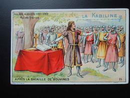 Chromo La KABILINE. Didactique 1890-1900. Histoire De France. PHILIPPE-AUGUSTE Après La Bataille De BOUVINES - Unclassified