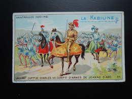 Chromo La KABILINE. Didactique 1890-1900. Histoire De France. XAINTRAILLES. Charles VII.  Jeanne D'Arc - Unclassified