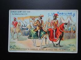 Chromo La KABILINE. Didactique 1890-1900. Histoire De France. CHARLES QUINT. Camp Du Drap D'Or - Unclassified