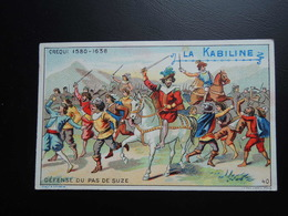 Chromo La KABILINE. Didactique 1890-1900. Histoire De France. CREQUI.  Défense Du  Pas De Suze - Unclassified
