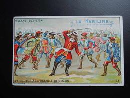 Chromo La KABILINE. Didactique 1890-1900. Histoire De France. VILLARS  Vainqueur à La Bataille De DENAIN - Unclassified