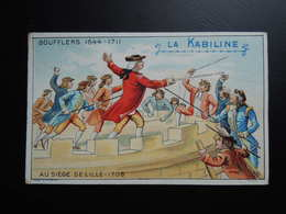 Chromo La KABILINE. Didactique 1890-1900. Histoire De France. BOUFFLERS. Au Siège De LILLE - Unclassified