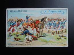Chromo La KABILINE. Didactique 1890-1900. Histoire De France. DESAIX. Sa Mort à MARENGO - Unclassified