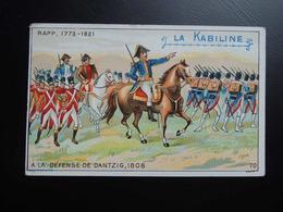 Chromo La KABILINE. Didactique 1890-1900. Histoire De France. RAPP.  Défense De DANTZIG - Unclassified