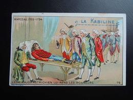 Chromo La KABILINE. Didactique 1890-1900. Histoire De France. MARCEAU. L'Honneur Rendu Par L'Etat Major Autrichien - Unclassified