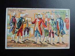 Chromo La KABILINE. Didactique 1890-1900. Histoire De France. FREDERIC Le GRAND. Artistes Et Savants à Sa Cour - Unclassified