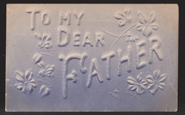 General Greetings - To My Dear Father - Used - Embossed - Greetings From...