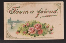 General Greetings - From A Friend Roses - Used 1907 - Embossed - Greetings From...