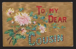 General Greetings - To My Dear Cousin Flowers - Used - Embossed - Greetings From...