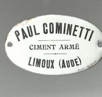 LIMOUX... PLAQUE BOMBEE  EMAILLE  PAUL COMINETTI  CIMENT ARME  A LIMOUX   10 X 6 CM - Cartelli Pubblicitari