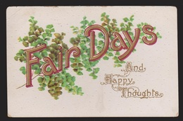 General Greetings - Fair Days & Happy Thoughts - Used 1912 - Embossed - Greetings From...
