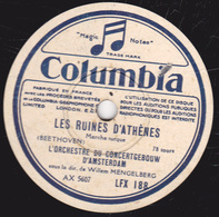 78 Trs - 30 Cm - état TB - LES RUINES D'ATHENES - LEONORE - ORCHESTRE DU CONCERTGEBOUW D'AMSTERDAM - 78 T - Disques Pour Gramophone
