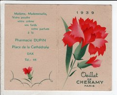 Oeillet De CHERAMY 1939 - Calendrier   Fermé 8.7 Cm X 5.5 Cm Pharmacie Dupin Dax - Calendriers